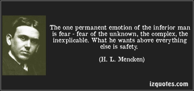 quote-the-one-permanent-emotion-of-the-inferior-man-is-fear-fear-of-the-unknown-the-complex-the-h-l-mencken-125755